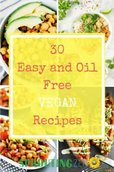A recipe round up that features 30 amazing, easy, and OIL free plant based vegan recipes to help you get started on your vegan journey. #plantbased #vegan #veganrecipes #howtogovegan