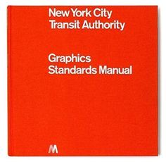 1970 NYCTA Graphics Standards Manual by Jesse Reed
