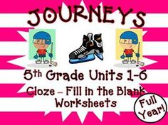 Cloze - Fill in the Blank Worksheets for Journeys 5th Grade Units 1 - 6 2011