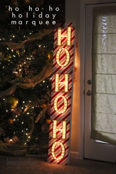 Ho ho ho holiday marquee - what a beautiful DIY Christmas decor idea! It would look pretty saying Noel too!
