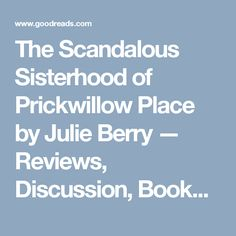The Scandalous Sisterhood of Prickwillow Place by Julie Berry — Reviews, Discussion, Bookclubs, Lists