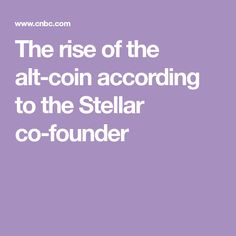 The rise of the alt-coin according to the Stellar co-founder