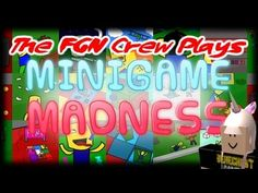 The FGN Crew Plays: Roblox - Minigame Madness MORE Games (PC) - YouTube
