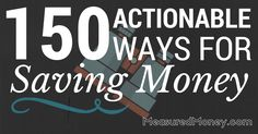 150 Actionable Ways for Saving Money
