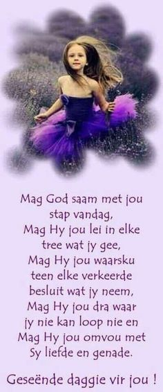 Mag God jou lei in elke tree wat jy gee en mag Hy jou omvou met Sy liefde en genade. Monday Blessings, Morning Blessings, Morning Prayers, Good Night Quotes, Good Morning Good Night, Good Morning Wishes, Lekker Dag, Afrikaanse Quotes, Goeie More