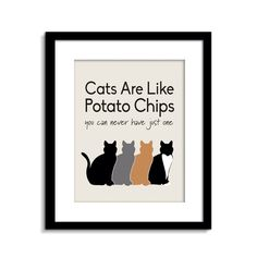 Cats Are Like Potato Chips - Cat Sign - Funny Cat Wall Art - Cat Wall Decor - Cat Poster - Cat Quote by ClassicJanes on Etsy https://www.etsy.com/listing/209719436/cats-are-like-potato-chips-cat-sign