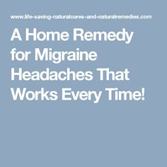 Here's the most powerful home remedy for headaches yet discovered, along with other natural remedies for migraines that are guaranteed to relieve this nasty problem... fast!