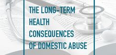 Abusive relationships can harm your long-term health. Learn more at nomore.org.