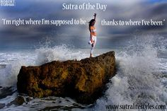"""#SutraOfTheDay """"I'm right where I'm supposed to be thanks to where I've been."""" @Robert Sturman #RobertSturmanStudio #Affirmation #Art #Daily #Day #Inspirational #Personal #Photography #Positive #SelfImprovement #Sutra #Quote    Please share our inspirational quotes with your friends!! Much Love :)"""