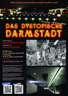 "Morgen Vernissage ""Das dystopische Darmstadt"" http://neunmalsechs.blogsport.eu/2013/das-dystopische-darmstadt/"