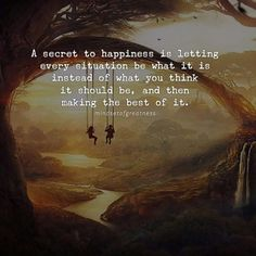 A secret to happiness...