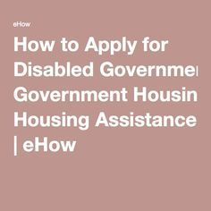 How to Apply for Disabled Government Housing Assistance | eHow