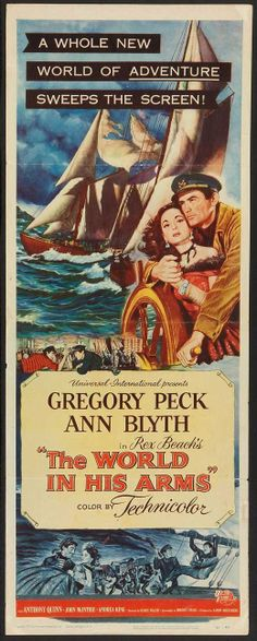 Film: The world in his arms - universal pictures - 1952 Old Movie Posters, Original Movie Posters, Film Posters, Old Movies, Vintage Movies, Love Movie, I Movie, Gregory Peck Movies, Ann Blyth