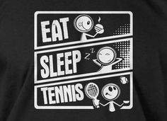 Funny Tennis  T-Shirt Sports  Eat Sleep Tennis Gifts for Dad Screen Printed T-Shirt Tee Shirt T Shirt Mens Ladies Womens Kids Youth