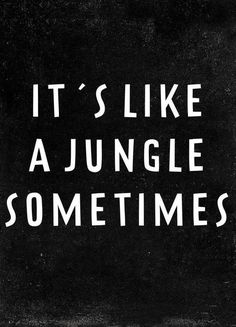 It's like a jungle sometimes by Studio Egotrips | #Typography #Symbols #Black #White #Lyrics #Black #White #JUNIQE | See more designs at www.juniqe.co.uk