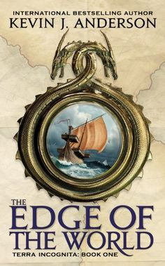 """""""The Edge of the World"""" by Kevin J. Anderson {""""Terra Incognita"""" book 1}"""