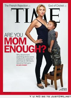 Are you mom enough? Time Magazine controversial cover.