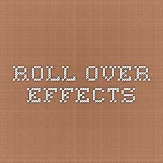 ROLL OVER EFFECTS