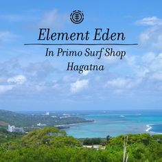 Find your favorite Element Eden outfites at Primo Surf Shop in Hagåtña, Hagatna #elementeden #livelearngrow @elementeden >>> http://us.shop.elementeden.com/w/womens/new-arrivals