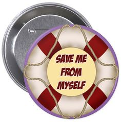 Save Me - Large Round Button http://www.zazzle.com/save_me_large_round_button-145064170332894627 #button #humor #humour