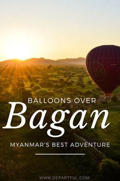 A Balloons Over Bagan trip included spectacular views and champagne, and introduced me to an entire world I didn't know existed. Myanmar Travel, Bali Travel, Vietnam Travel, Japan Travel, Travel Usa, Top Travel Destinations, Places To Travel, Travel Guides, Travel Tips
