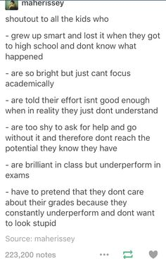 Confession time: im really smart. Like REALLY, but my family always puts me down. I feel like i have the potential to be incredible but im scared. They are always telling me im not that special. I want to start college and self study because classes are boring and slow but im really really scare that i wont be good enough.