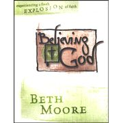 Believing God: Experiencing a Fresh Explosion of Faith,  Member Book   -               By: Beth Moore