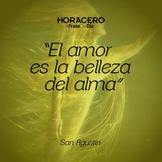 """""""El amor es la belleza del alma"""" San Agustin #Frases #FraseDelDía"""