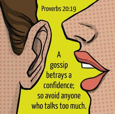 Proverbs 20:19 | Yes, they betray confidences!!!!!!