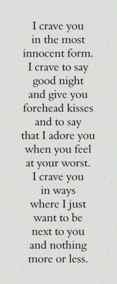I crave you..