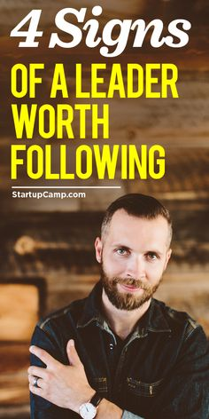 4 Signs of a Leader Worth Following  Where you go depends on who you follow.