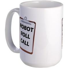 Robot Roll Call Mug on CafePress.com