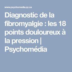 diagnostic de la fibromyalgie les 18 points douloureux la pression sant pinterest. Black Bedroom Furniture Sets. Home Design Ideas