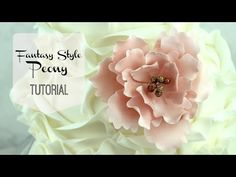 """Fantasy Style"" Peony Tutorial - YouTube use tulle for fabric effect on petals tutorial by Happy Cake By Renee(HappyCakesBakes)"