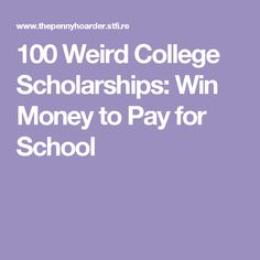 100 Weird College Scholarships: Win Money to Pay for School Source by AdmissionSmarts Financial Aid For College, College Fund, College Planning, Online College, College Tips, Graduate Student Loans, School Scholarship, Scholarships For College, College Survival