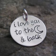 """3/4"""" Hand Stamped Sterling Silver Charm- I love you to the moon and back. $12.50, via Etsy."""