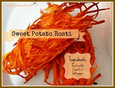 Sweet Potato Rosti- good for dairy free, grain free, Paleo friendly side dishes!