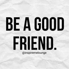 Not only do you need good friends, but you need to be a good friend. Be there for them. Listen. Help. Be a good friend. . . . . #instainspiration #quoteoftheday #wordstoliveby #wordsofwisdom #inspiration #motivate #motivation #inspirationalquote #motivationalquote #qotd #inspire #quotes #life #friends #friend #friendship #goodfriends #bestie #bestthings #bestthingsinlifearefree #bestfriend