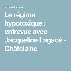 Le régime hypotoxique : entrevue avec Jacqueline Lagacé - Châtelaine Nutrition, Lactose, Gluten, Naturopathy, Everything, Food, Recipe, Fibromyalgia