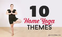 10 Themes For Your Home Yoga Practice - DOYOUYOGA
