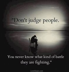 dont judge people quotes quote quotes and sayings image quotes picture quotes