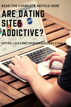 Are Dating Sites Addictive? Dating Women, Dating Tips For Men, Best Dating Sites, Dating Advice, Online Dating Websites, Dating Sites Reviews, Dating After 40, Free Date Ideas