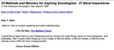 Of methods and manners for aspiring sociologists: 37 Moral Imperatives http://web.mit.edu/gtmarx/www/37moral.html#aware