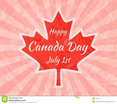Happy Canada Day On Maple Leaf Stock Vector - Illustration of happy, anniversary: 55731115 Special Holidays, Happy Canada Day, Retro Fashion, Greeting Cards, Anniversary, Leaves, Illustration, Summer, Art