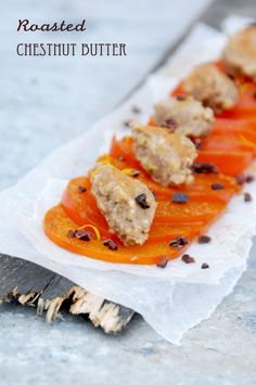Roasted Chestnut Butter on Persimmon Carpaccio (paleo/primal)