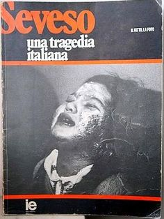 Seveso. Una tragedia italiana