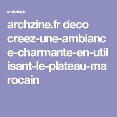 archzine.fr deco creez-une-ambiance-charmante-en-utilisant-le-plateau-marocain Comme, Table Tray, Moroccan