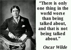 Oscar Wilde quote - even Oscar knew this, how long ago?
