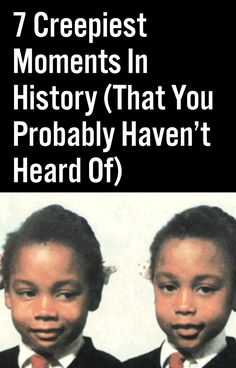 7 Creepiest Moments