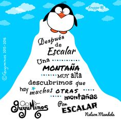 A escalar!  After climbing a great hill, one only finds that there are many more hills to climb #NelsonMandela #montaña #frase #guyuminos #ilustracion